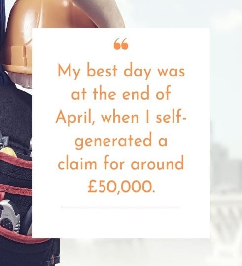 Jack Quote - Best day when I self-generated a claim for around £50,000